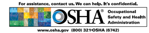 This is the Logo for OSHA: For assistance, contact us. We can help. It's confidential. www.osha.gov and (800) 321-OSHA (6742)