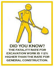 Did you know? The fatality rate for excavation work is 112% higher than the rate for general construction